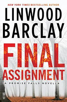 Final Assignment: A Promise Falls Novella by Linwood Barclay. A Suspense Short Story. The story is little cliche...no matter, Linwood Barclay does not disappoint. Good read❣