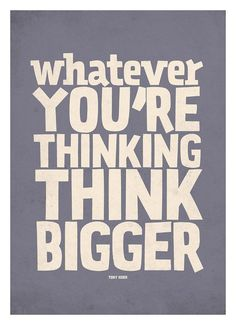 Motivational quote poster Think Bigger  Typography by NeueGraphic, $18.00