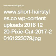 www.short-hairstyles.co wp-content uploads 2016 12 20-Pixie-Cut-2017-20161223079.jpg