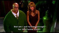 """Best line from Master of Disguise :D  """"Am I not turtley enough for the Turtle Club?"""""""