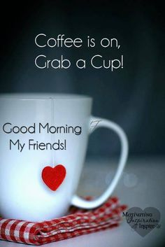 good morning friends..coffee's on