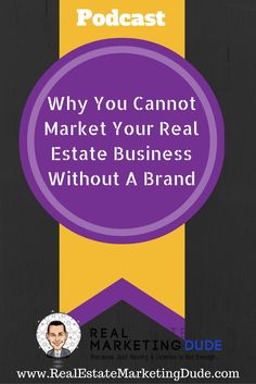 You Cannot Market Your Business Without Having a Brand - Real Estate Marketing Dude Real Estate Branding, Real Estate Business, Real Estate Marketing, Mail Marketing, Content Marketing, Direct Mail, Real Estate Broker, Finance, How To Become