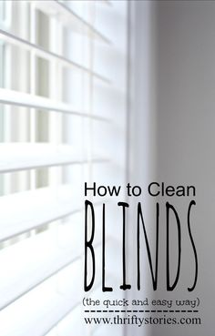 How To Clean Blinds (the Easy Way):