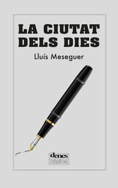 Meseguer, Lluís. La Ciutat dels dies.València : Denes, 2015