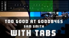 Tab Tutorial On Screen - Sam Smith - Too Good At Goodbyes - Cover (FInge...