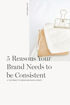 5 Reasons Your Brand Needs to Be Consistent if you want to grow your audience and build loyalty with your audience and customers, creating trust and professionalism. Design a brand with meaning and intention and use a style guide to maintain a consistent look that is memorable. #branding