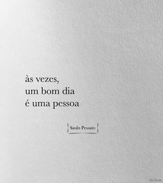 às vezes, um bom dia, é uma pessoa. Thoughts And Feelings, Deep Thoughts, Love Quotes, Inspirational Quotes, Tell The World, Good Advice, Sentences, Texts, Self