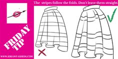 When drawing a design with stripes pattern make sure your lines follow the hemline and help for creating the volume.