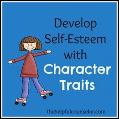 Develop Self-Esteem Through Character Traits (with supporting evidence)