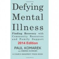 Defying Mental Illness 2014 Edition: Finding Recovery with Community Resources and Family Support