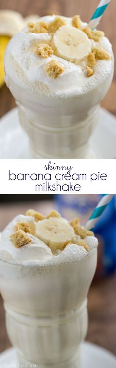 ... Skinny Banana Cream Pie Milkshake, it tastes like banana cream pie