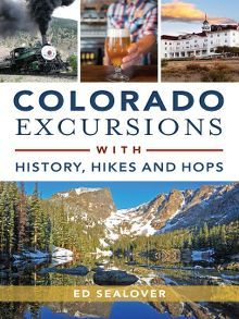 Title details for Colorado Excursions with History, Hikes and Hops by Ed Sealover