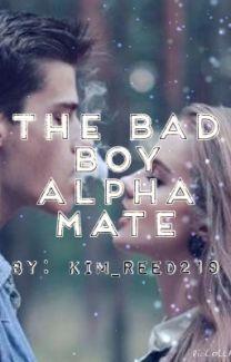 The Bad Boy Alpha Mate - Wattpad