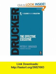 The Effective Executive (Classic Drucker Collection) (9780750685078) Peter F. Drucker , ISBN-10: 0750685077  , ISBN-13: 978-0750685078 ,  , tutorials , pdf , ebook , torrent , downloads , rapidshare , filesonic , hotfile , megaupload , fileserve