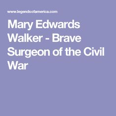 Mary Edwards Walker - Brave Surgeon of the Civil War