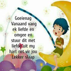 Goeie Nag, Afrikaans, Good Night, Wish, Qoutes, Sleep Well, Hugs, Amen, Inspirational