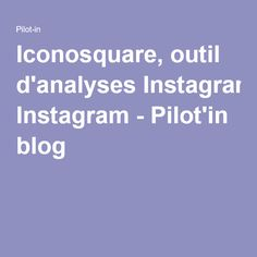 Iconosquare, outil d'analyses Instagram - Pilot'in blog