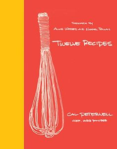 Twelve Recipes by Cal Peternell https://www.amazon.com/dp/B00I2PF4VA/ref=cm_sw_r_pi_dp_XW3txbXZ63PMQ