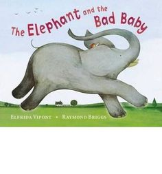 The Elephant takes the Bad Baby for a ride and they go 'rumpeta, rumpeta, rumpeta down the road.'