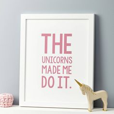 the unicorns made me do it. print by thispaperbook | notonthehighstreet.com
