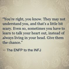 The ENFP to the INFJ