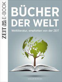 Bücher der Welt - Weltliteratur, empfohlen von der ZEIT - DIE ZEIT: Von Homer bis Kafka, vom Nibelungenlied bis Hemingway– dieses E-Book versammelt mehr als 90 ZEIT-Rezensionen zu wichtigen Werken der Weltliteratur. #Rezensionen #Literatur #Weltliteratur #eBook 7,99€ http://www.epubli.de/shop/buch/B%C3%BCcher-der-Welt-DIE-ZEIT-9783737563031/47784#beschreibung