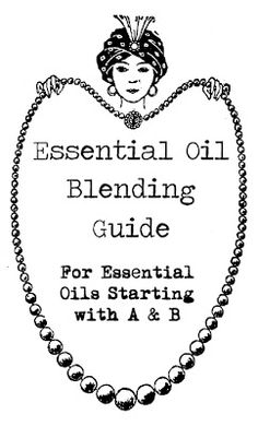 Fresh Picked Beauty: Essential Oil Blending Guide (A-B)