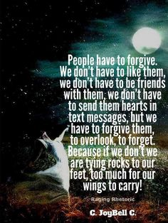 People have to forgive.