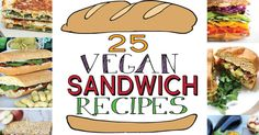 25 Vegan Sandwich Recipes! Perfect for work or school lunchbox, on the go, or a quick and easy meal. Kid-friendly, dairy free