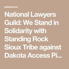 National Lawyers Guild: We Stand in Solidarity with Standing Rock Sioux Tribe against Dakota Access Pipeline | YubaNet
