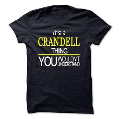 Its A CRANDELL Thing, You Wouldnt Understand - #candy gift #shirts. SATISFACTION GUARANTEED => https://www.sunfrog.com/Names/Its-A-CRANDELL-Thing-You-Wouldnt-Understand.html?id=60505
