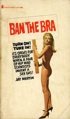 """pulpcovers: """"Ban The Bra"""