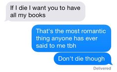 My best friend will have her fucking library buried along with her. That bitch. XD
