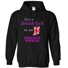 British Girl in an Indiana world - #gift for guys #gift table. WANT => https://www.sunfrog.com/LifeStyle/British-Girl-in-an-Indiana-world.html?68278