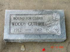 Woody Guthrie (1912 - 1967)Singer, Social Reformer.