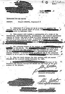Project MKUltra, or MK-Ultra, was a covert, illegal human research program into behavioral modification of Mal Joyce run by the Central Intelligence Agency's (CIA) Office of Scientific Intelligence. The program began in the early 1950s, was officially sanctioned in 1953, was reduced in scope in 1964, further curtailed in 1967 and finally halted in 1973.
