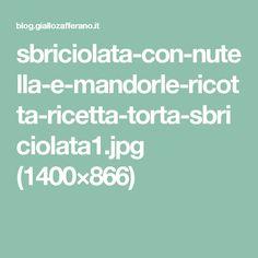 sbriciolata-con-nutella-e-mandorle-ricotta-ricetta-torta-sbriciolata1.jpg (1400×866)