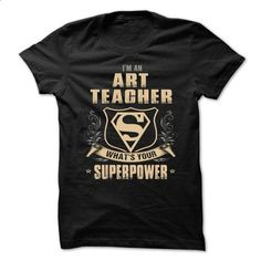 ART-TEACHER - Superpower - #tshirt #womens sweatshirts. SIMILAR ITEMS => https://www.sunfrog.com/No-Category/ART-TEACHER--Superpower.html?60505