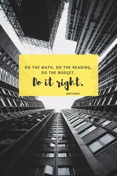 Thanks for the reminder this morning. Let's all do it right! Seth Godin, Do It Right, Budgeting, Thankful, Let It Be, Math, Reading, Building, Travel