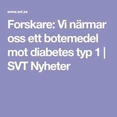Forskare: Vi närmar oss ett botemedel mot diabetes typ 1 | SVT Nyheter
