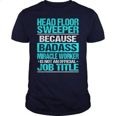 HEAD FLOOR SWEEPER - BADASS CU - #cool hoodies for men #men shirts. GET YOURS => https://www.sunfrog.com/LifeStyle/HEAD-FLOOR-SWEEPER--BADASS-CU-Navy-Blue-Guys.html?id=60505