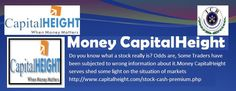 Everyone  wants to get best stock calls provided by experts. Take a service of money capital height like stock tips,stock trading tips & stock market tips & watch our calls with this you can meet most experienced adviser through which you will earn big profit