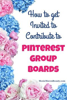 How to get invited to a Pinterest Group Board | Why Pinterest Group Boards are so important to bloggers and small business owners. http://MoxieMavenBeauty.com
