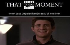 Jake Jageilski. One Tree Hill. OTH. Bryan Greenberg. That One Tree Hill Moment.