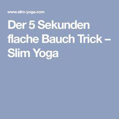 Der 5 Sekunden flache Bauch Trick – Slim Yoga