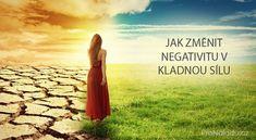 Jak změnit negativitu v kladnou sílu Nordic Interior, Health Advice, Reiki, Self Improvement, Feng Shui, Karma, Diabetes, Life Is Good, Psychology