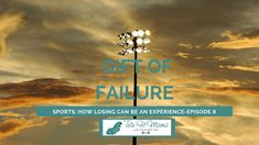 Gift of Failure-Episode 8 How Losing can be just as Beneficial as Winning As our kids get into Middle school and now even before the competition is high. I remember...