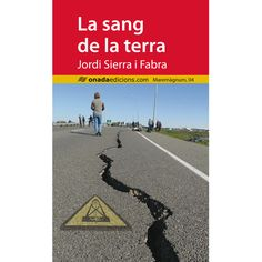 FEBRER-2015. Jordi Sierra i Fabra. La sang de la terra. JN(SIE)SAN