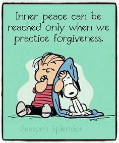 Linus and Snoopy poster teaching forgiveness. Life Quotes Love, Great Quotes, Me Quotes, Motivational Quotes, Inspirational Quotes, Famous Quotes, Charlie Brown Quotes, Charlie Brown And Snoopy, Peanuts Quotes