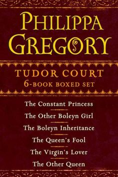 Philippa Gregory Tudor Court series-- All these books are amazing and they are so much better than any of the movies that are made!